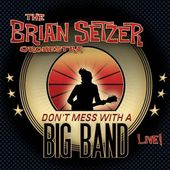 Don't Mess with a Big Band: Live! (2-CD)