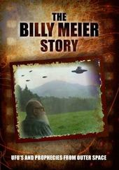 The Billy Meier Story: UFO's and Prophecies from