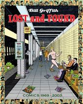 Bill Griffith Lost and Found: Comics 1969-2003