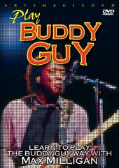 Guitar - Learn to Play the Buddy Guy Way