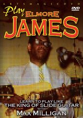 Guitar - Learn to Play the Elmore James Way