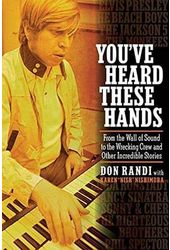 You've Heard These Hands: From the Wall of Sound