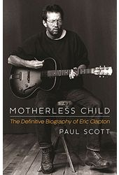 Eric Clapton - Motherless Child: The Definitive