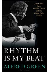 Rhythm Is My Beat: Jazz Guitar Great Freddie