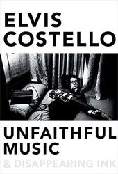 Elvis Costello - Unfaithful Music & Disappearing