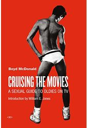 Cruising the Movies: A Sexual Guide to Oldies on