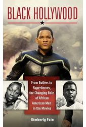 Black Hollywood: From Butlers to Superheroes, the