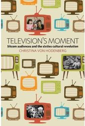 Television's Moment: Sitcom Audiences and the