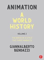 Animation: A World History, Volume 2 - The Birth