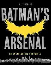 Batman - Batman's Arsenal: An Encyclopedic