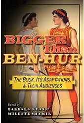 Bigger Than Ben-hur: The Book, Its Adaptations,