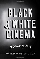 Black & White Cinema: A Short History