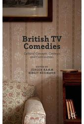 British TV Comedies: Cultural Concepts, Contexts
