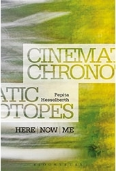Cinematic Chronotopes: Here, Now, Me