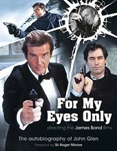 Bond - For My Eyes Only: Directing the James Bond