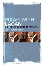 Pixar With Lacan: The Hysteric's Guide to