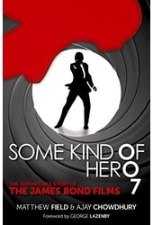 Bond - Some Kind of Hero: The Remarkable Story of