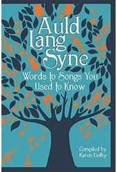 Auld Lang Syne: Words to Songs You Used to Know