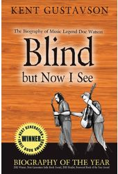 Doc Watson - Blind but Now I See: The Biography