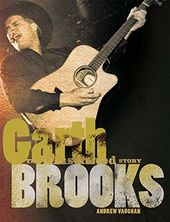 Garth Brooks - The Illustrated Story