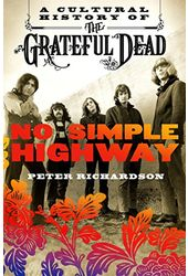 The Grateful Dead - No Simple Highway: A Cultural