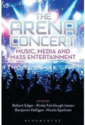 The Arena Concert: Music, Media and Mass