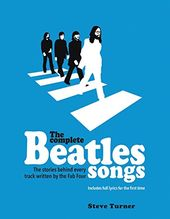 The Beatles - The Complete Beatles Songs: The