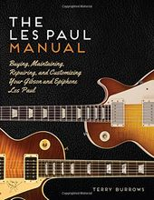Guitars - The Les Paul Manual: Buying,