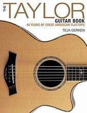 Guitars - The Taylor Guitar Book: 40 Years of