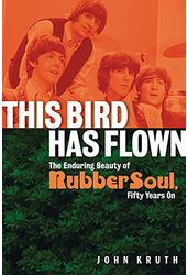 The Beatles - This Bird Has Flown: The Enduring