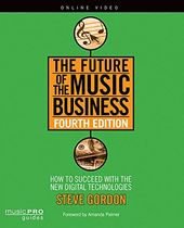 The Future of the Music Business: How to Succeed