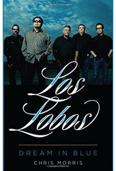 Los Lobos - Dream in Blue