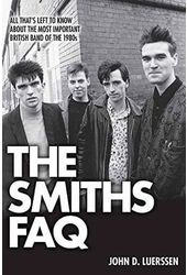 The Smiths - FAQ: All That's Left to Know About