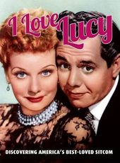I Love Lucy: Discovering America's Best-loved