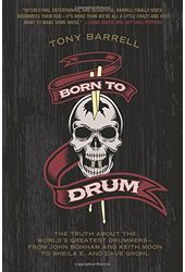 Born to Drum: The Truth About the Worlds Greatest