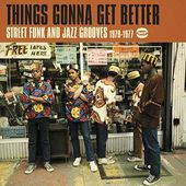 Things Gonna Get Better: Street Funk and Jazz