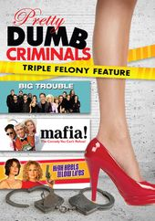 Pretty Dumb Criminals: Big Trouble / Mafia / High