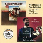 Give Thanks & Praise / Love Train