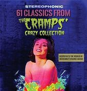 61 Classics from the Cramps' Crazy Collection