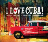 I Love Cuba: Essential Recordings By the Greatest