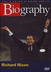 A&E Biography: Richard Nixon - Man and President