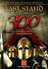 History Channel: Last Stand of the 300: The