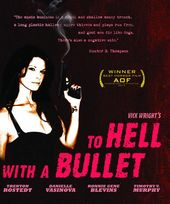 To Hell with a Bullet (Blu-ray)