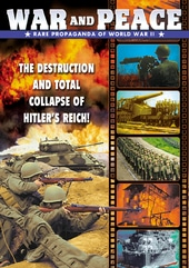 WWII - War and Peace: Rare Propaganda Films of