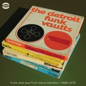 The Detroit Funk Vaults: Ghetto Funk And Soul