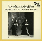 Friends and Neighbors: Ornette Live at Prince