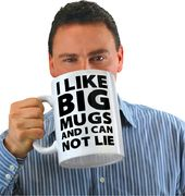 I Like Big Mugs and I Can Not Lie... Gigantic