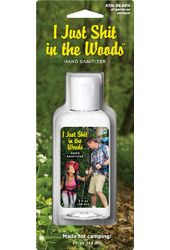 Funny - Hand Sanitizer - I Just Shit In The Woods