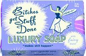 Bitches Get Stuff Done Luxury Soap