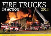 Fire Trucks in Action - 2014 Calendar